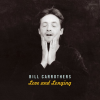 Album Love And Longing by Bill Carrothers